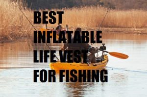 top-10 inflatable life jackets for fishing
