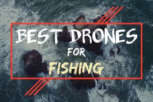 Top-10 best drones for fishing