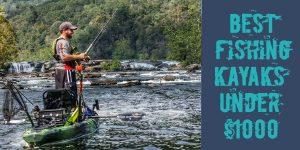 Top-10 Best Fishing Kayak Under 1000