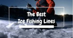 Best Ice Fishing Line